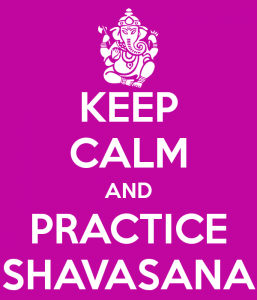 keep-calm-and-practice-shavasana